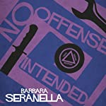 No Offense Intended | Barbara Seranella