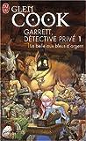 Garrett, détective privé, Tome 1 : La belle aux bleus d\'argent par Glen Cook