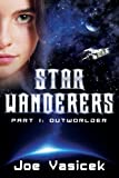 Star Wanderers: Outworlder (Part I) (English Edition)