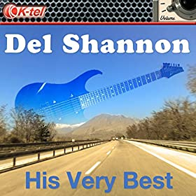 Del Shannon - His Very Best