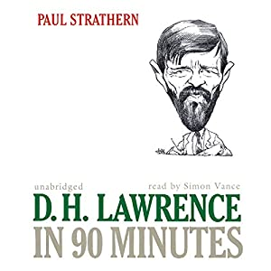 D. H. Lawrence in 90 Minutes | [Paul Strathern]