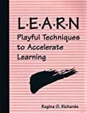 Learn: Playful Techniques to Accelerate Learning