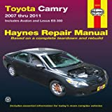 Toyota Camry 2007 thru 2011: Includes Avalon and Lexus ES 350 (Haynes Repair Manual)
