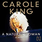 A Natural Woman (       UNABRIDGED) by Carole King Narrated by Carole King