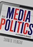 img - for Media Politics: A Citizen's Guide (Second Edition) book / textbook / text book