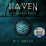 Haven: A Stranger Magic, Volume 1 | D. C. Akers