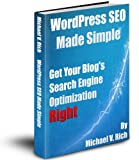 WordPress SEO Made Simple - Get Your Blog's Search Engine Optimization Right