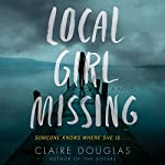 Local Girl Missing: A Novel | Claire Douglas