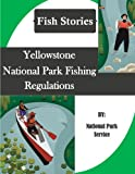 img - for Yellowstone National Park Fishing Regulations (Fish Stories) book / textbook / text book