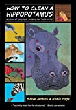 img - for How to Clean a Hippopotamus: A Look at Unusual Animal Partnerships book / textbook / text book