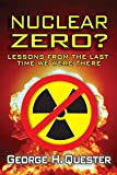 img - for Nuclear Zero?: Lessons from the Last Time We Were There book / textbook / text book