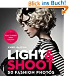 Light & Shoot: 50 Fashion Photos (Eng...