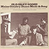 Old Grey Goose: Maine Country Dance Music and Song Old Grey Goose