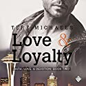 Love & Loyalty: Faith, Love & Devotion, Book 2 Audiobook by Tere Michaels Narrated by JP Handler