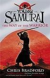 Chris Bradford The Way of the Warrior (Young Samurai, Book 1)