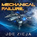 Mechanical Failure: Epic Failure, Book 1 Audiobook by Joe Zieja Narrated by Joe Zieja
