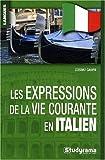 Expressions de la Vie Courante en Italien (les)