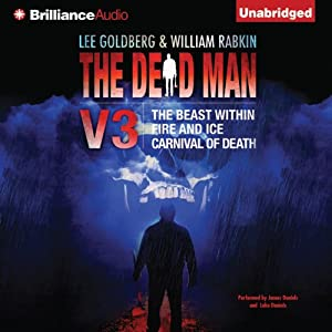 The Dead Man, Vol. 3: The Beast Within, Fire & Ice, Carnival of Death | [Lee Goldberg, William Rabkin, James Daniels, Jude Hardin, Bill Crider]