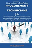img - for How to Land a Top-Paying Procurement technicians Job: Your Complete Guide to Opportunities, Resumes and Cover Letters, Interviews, Salaries, Promotions, What to Expect From Recruiters and More book / textbook / text book