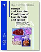 Benign and Reactive Conditions of Lymph Node and Spleen (Atlas of Nontumor Pathology)