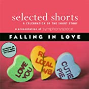 Selected Shorts: Falling in Love | [Rick Bass, Padgett Powell, Laurie Colwin, E. Nesbit, Edna O'Brien, Maile Meloy]