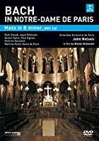 Bach in Notre-Dame de Paris: Mass In B Minor [DVD] [2008]