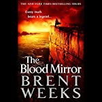 The Blood Mirror: Lightbringer, Book 4 Audiobook by Brent Weeks Narrated by Simon Vance