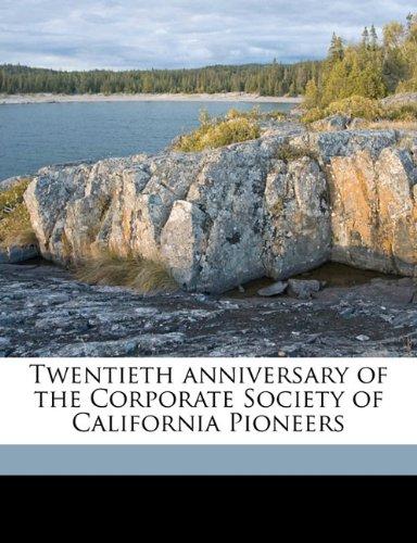 Twentieth anniversary of the Corporate Society of California Pioneers