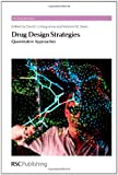 Drug Design Strategies: Quantitative Approaches (RSC Drug Discovery)