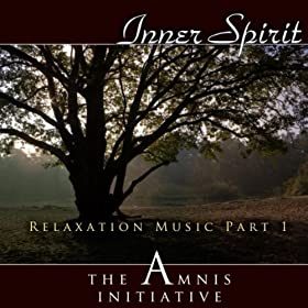 Relaxation Music Part 1: Inner Spirit