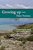 img - for Growing Up - Three Versions book / textbook / text book