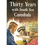 Thirty Years with South Sea Cannibals: Autobiography of John G. Paton