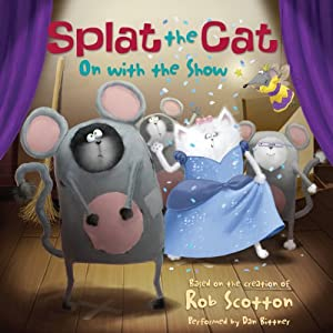 Splat the Cat: On with the Show | [Rob Scotton]
