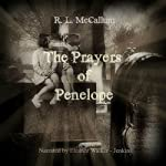 The Prayers of Penelope: Novelette | R. L. McCallum