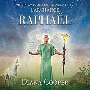 Méditation pour entrer en contact avec l'archange Raphaël | Livre audio