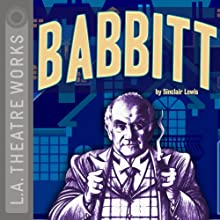 Babbitt (Dramatized) Performance by Sinclair Lewis Narrated by Ed Asner, Ed Begley, Jr., Ted Danson, Richard Dreyfus, Hector Elizondo, Stacy Keach, Helen Hunt