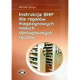 Instrukcja BHP dla regalow magazynowych niskich obslugiwanych recznie