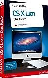 OS X Lion - das Buch - Wie Sie auf dem Mac machen, was Sie wollen (Apple Gadgets und OS)
