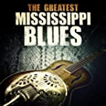 The Greatest Mississippi Blues