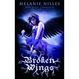 Broken Wings (Starfire Angels: Dark Angel Chronicles Book 2)by Melanie Nilles