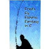 Fred's Fly Fishing Fantasy In F ~ Jo Davidson