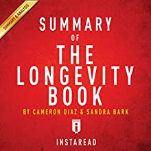 Summary of The Longevity Book by Cameron Diaz and Sandra Bark | Includes Analysis Audiobook by  Instaread Narrated by Kristi Burns