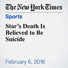 Star's Death Is Believed to Be Suicide Other by Liam Stack, Barbara Benjamin-Creel