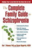 img - for The Complete Family Guide to Schizophrenia: Helping Your Loved One Get the Most Out of Life book / textbook / text book