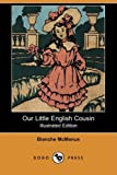 Our Little English Cousin (Illustrated Edition)