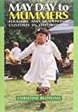 img - for May Day to Mummers: Folklore and Traditional Customs of Oxfordshire book / textbook / text book