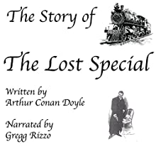 The Story of the Lost Special (       UNABRIDGED) by Arthur Conan Doyle Narrated by Gregg Rizzo