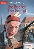 img - for What Was the Boston Tea Party? book / textbook / text book