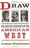 img - for Draw: The Greatest Gunfights of the American West book / textbook / text book