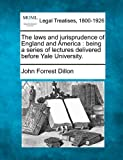 The Laws and Jurisprudence of England and America: Being a Series of Lectures Delivered Before Yale University.